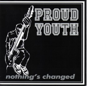 Proud Youth - Nothings Changed BLACK VINYL 7""