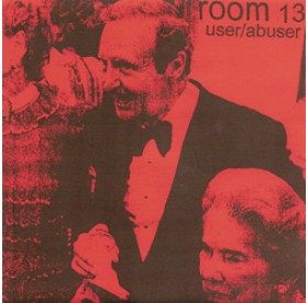 Room 13 - User/Abuser 7""