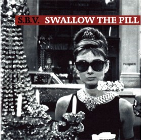 "S.B.V. - Swallow The Pill 7"""