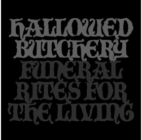 Hallowed Butchery - Funeral Rites Of The Living