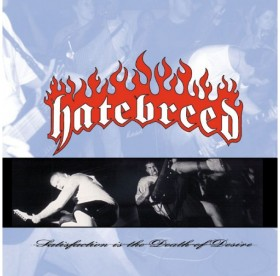 Hatebreed - Satisfaction Is The Death Of Desire LP