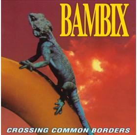 Bambix - Crossing Common Borders LP