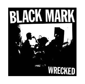 Black Mark - Wrecked 7""