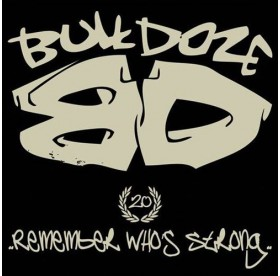 Bulldoze - Remember Who's Strong BLACK VINYL