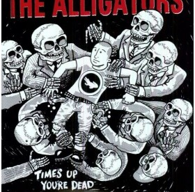 Alligators - Time's Up, You're Dead LP