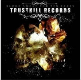 V.A. - Trustkill Records Blood Sweat And Ten Years CD