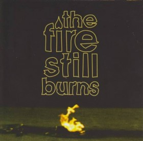 The Fire Still Burns - The Fire Still Burns CD