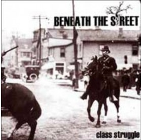 Beneath The Street - Class Struggle 7""