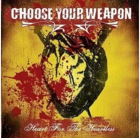 Choose Your Weapon - Heart For The Heartles