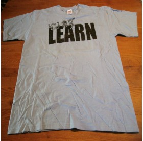 Learn - You Must Learn T-SHIRT