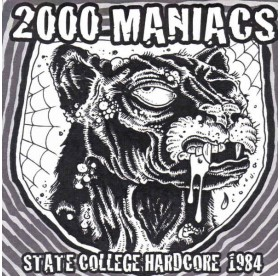 2000 Maniacs - State College Hardcore 1984 7""