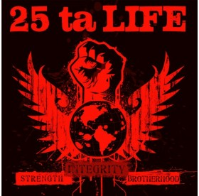 25 Ta Life - Strength, Integrity, Brotherhood CD