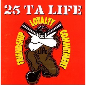 25 Ta Life - Friendship, Loyality, Commitment CD