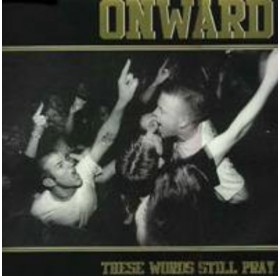 Onward - These Words Still Pray LP