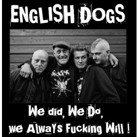 English Dogs - We Did, We Do, We Always Fucking Will LP