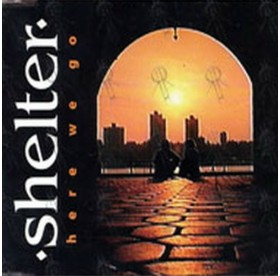 Shelter - Here We Go CD