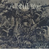 All Out War - Give Us Extinction LP