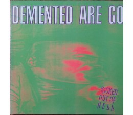 Demented Are Go - Kicked Out Of Hell LP