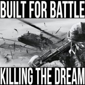 Built For Battle - Killing The Dream CD