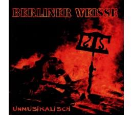 Berliner Weisse - Unmusikalisch CD