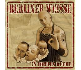 Berliner Weisse - In Toifels Küche CD