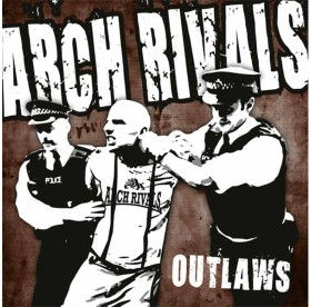 Arch Rivals - Outlaws 7""