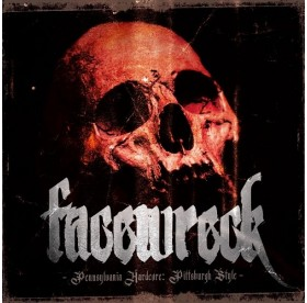 Facewreck - Pennsylvania Hardcore: Pittsburgh Style CD