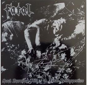 Fatal - Soul Burning Still - A Fatal Retrospective 2LP