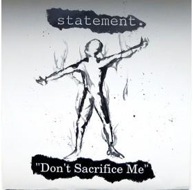 "Statement - Don't Sacrifice Me 7"""