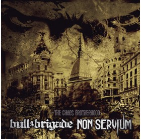 "Bull Brigade / Non Servium - The Chaos Brotherhood 10"""