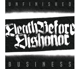 Death Before Dishonor - Unfinished Business LP