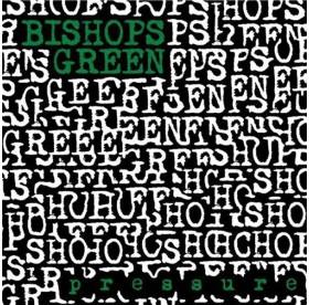Bishops Green - Pressure LP