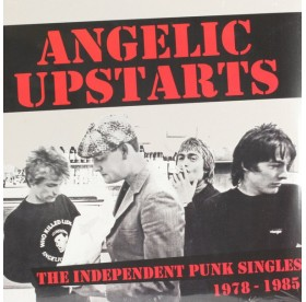 Angelic Upstarts - The Independent Punk Singles 1978-1985 2LP