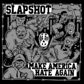 Slapshot - Make America Hate Again CD