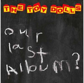 Toy Dolls - Our Last Album? LP