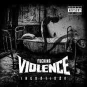 Fucking Violence - Ingratidao CD