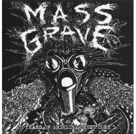 Mass Grave - 5 Years Of Grinding Crust Core CD