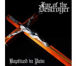 Eye Of The Destroyer - Baptized In Pain CD