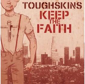 """Toughskins - Keep The Faith 7"""""""