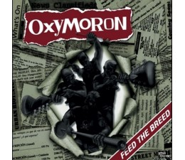 Oxymoron - Feed The Breed LP