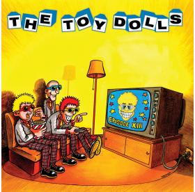 Toy Dolls - Episode XIII CD