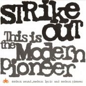 """Strike Out - This Is The Modern Pioneer 7"""""""