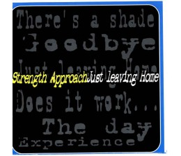 """Strength Approach - Just Leaving Home 7"""""""