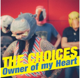 Choices, the - Owner Of My Heart 7""