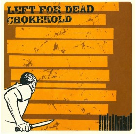 Chokehold / Left For Dead - Split