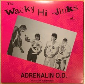 Adrenalin O.D. - The Wacky Hi-Jincks LP