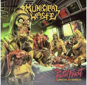 Municipal Waste - The Fatal Feast Waste In Space LP