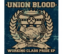 Union Blood - Working Class Pride 7""
