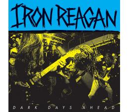 Iron Reagan - Dark Days Ahead LP