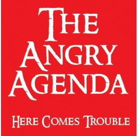 Angry Agenda - Here Comes Trouble LP